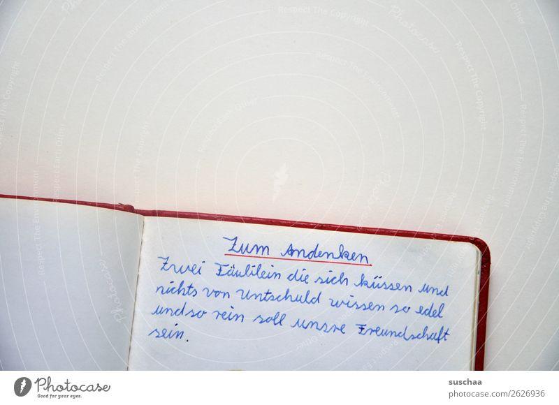 zum andenken .. Gefühle Zeit Freundschaft Kindheit Buch Papier Vergangenheit Information schreiben Erinnerung Text Zettel Redewendung Handschrift Souvenir