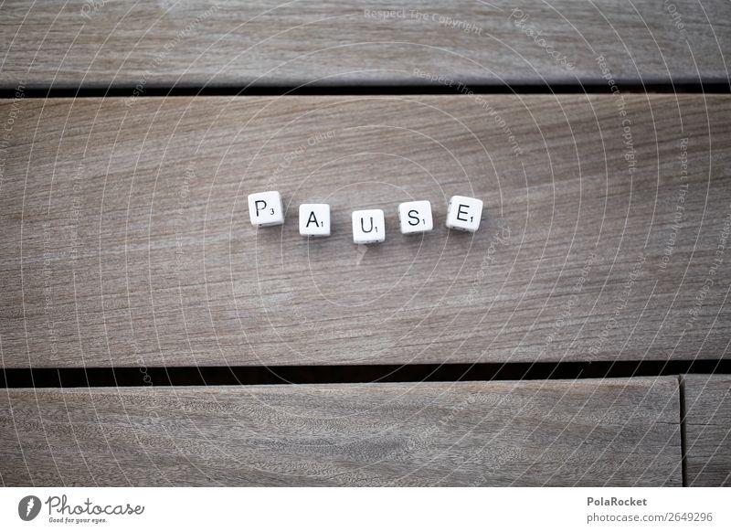 #AS# Gib mir ein P! Kunst ästhetisch Pause Kaffeepause Holzfußboden Buchstaben Wort Erholung Erholungsgebiet Farbfoto Gedeckte Farben Außenaufnahme Nahaufnahme