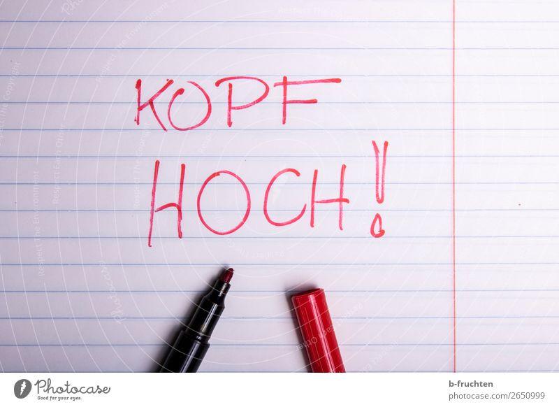 Kopf hoch! Kindererziehung lernen Karriere Erfolg schreiben positiv rot selbstbewußt Optimismus Kraft Schreibstift Papier Filzstift Blockschrift Optimist