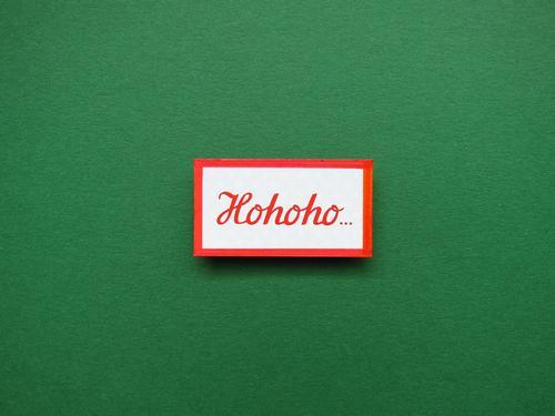 Hohoho... Schriftzeichen Schilder & Markierungen Kommunizieren grün rot weiß Gefühle Stimmung Freude Fröhlichkeit Vorfreude Neugier Erwartung