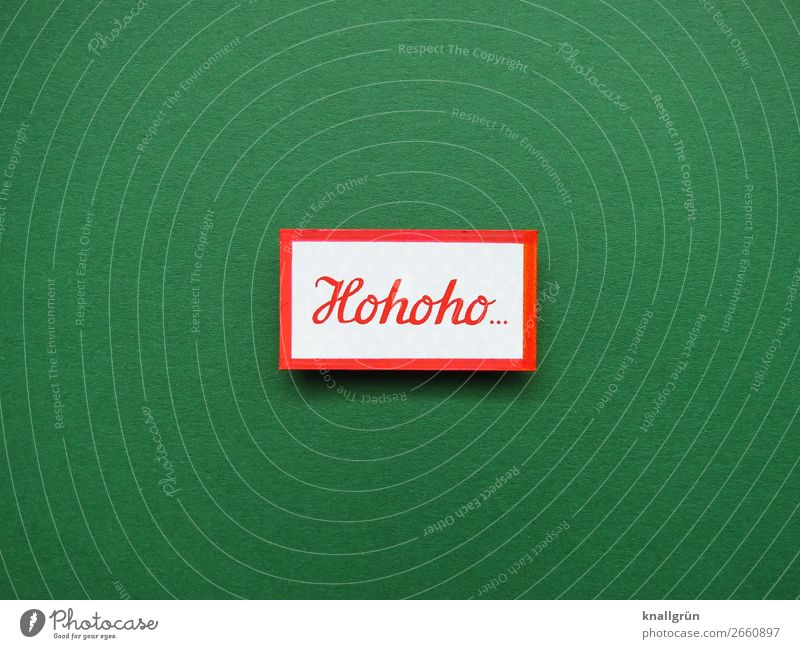 Hohoho... Weihnachten & Advent grün weiß rot Freude Gefühle Stimmung Schriftzeichen Kommunizieren Schilder & Markierungen Fröhlichkeit Neugier Feiertag