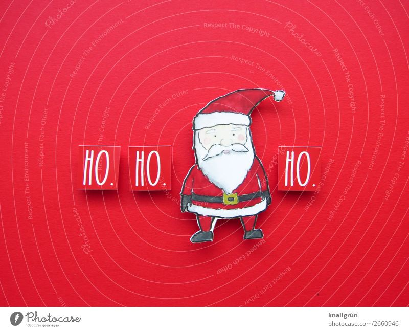 HO. HO. HO. Weihnachten & Advent weiß rot Freude schwarz Gefühle Stimmung Schriftzeichen Kommunizieren Schilder & Markierungen Fröhlichkeit Neugier Tradition