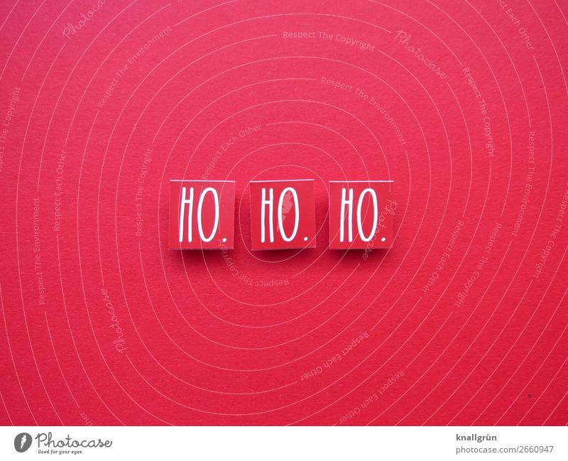 HO. HO. HO. Schriftzeichen Schilder & Markierungen Kommunizieren rot weiß Gefühle Stimmung Freude Fröhlichkeit Zufriedenheit Vorfreude Neugier Erwartung