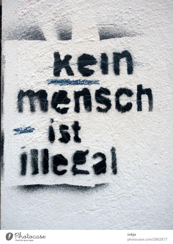 Ansage weiß schwarz Lifestyle Graffiti Wand Gefühle Mauer Zusammensein Erde Fassade Schriftzeichen Politische Bewegungen Zeichen Zusammenhalt Politik & Staat