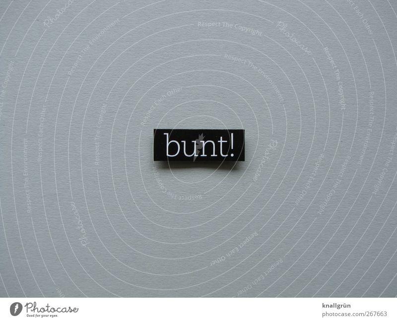 bunt! Schriftzeichen Schilder & Markierungen Kommunizieren eckig grau schwarz weiß Gefühle Fröhlichkeit Farbe mehrfarbig lügen Farbfoto Gedeckte Farben