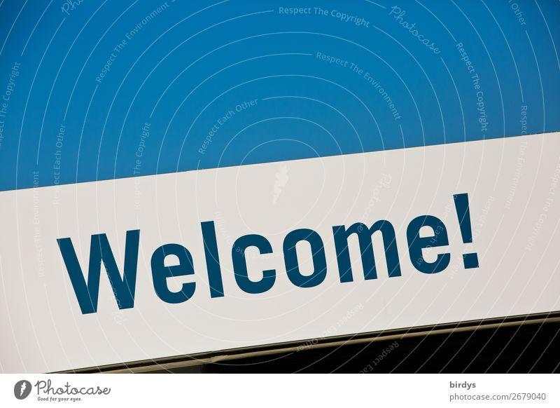 Welcome ! Wolkenloser Himmel Schriftzeichen Schilder & Markierungen authentisch einfach Freundlichkeit Zusammensein einzigartig positiv blau schwarz weiß Erfolg