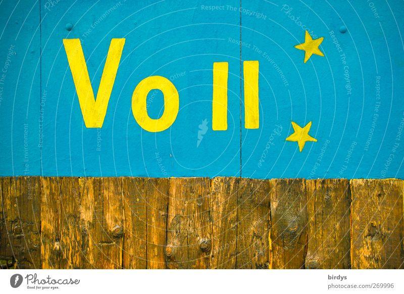 Voll gut Holz Zeichen Schriftzeichen Stern (Symbol) ästhetisch außergewöhnlich Freundlichkeit lustig positiv blau gelb Design Werbung Ausdruck Bretterzaun voll