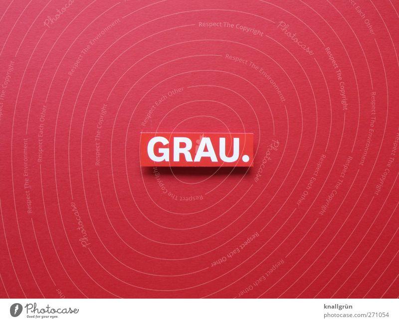 GRAU. Zeichen Schriftzeichen Schilder & Markierungen Kommunizieren eckig rot weiß Farbe Farbfoto Studioaufnahme Menschenleer Textfreiraum links