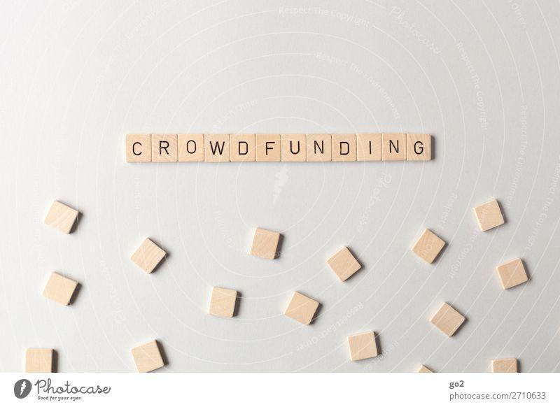 Crowdfunding Spielen Arbeit & Erwerbstätigkeit Beruf Wirtschaft Medienbranche Business Unternehmen Karriere Erfolg Holz Schriftzeichen ästhetisch