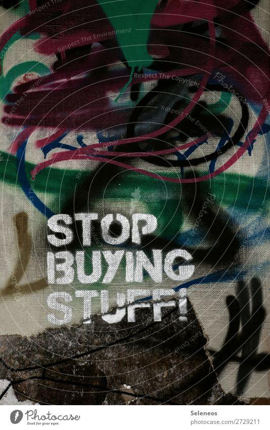 Kapitalismus Wirtschaft Kapitalwirtschaft Business Mauer Wand Fassade Zeichen Schriftzeichen Graffiti kaufen Zukunftsangst Hemmungslosigkeit egoistisch