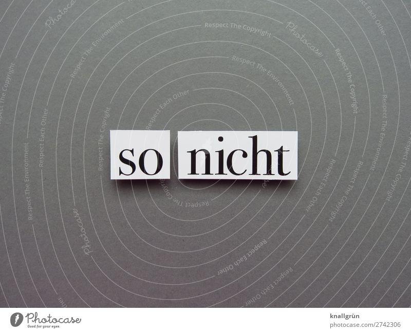 So nicht vehement Ablehnung Gegenwehr so nicht Stimmung Erwartung dagegen sein Buchstaben Text Sprache Wort Schriftzeichen Typographie Letter