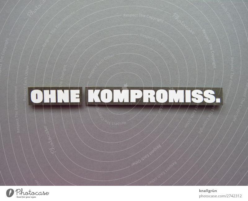 Ohne Kompromiss. kompromisslos streng ausnahmslos strikt Vorschrift Gesetze und Verordnungen Regel Ordnung Erwartung Bestimmung Buchstaben Wort Satz Letter