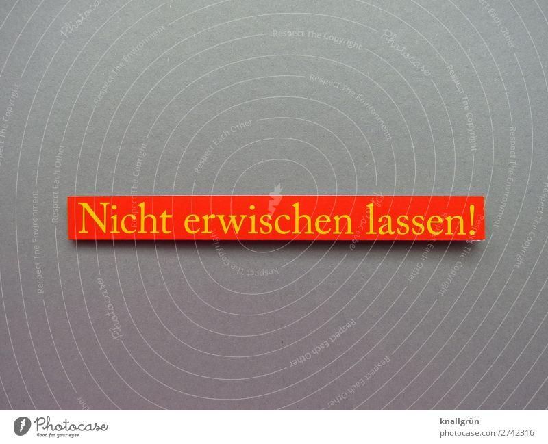 Nicht erwischen lassen! verheimlichen Krimineller Verbote Geheimnis geheim Buchstaben Wort Satz Schriftzeichen Typographie Text Schilder & Markierungen Sprache