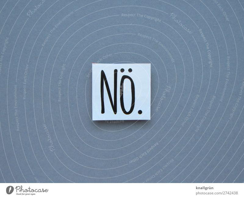 Nö. nein Ablehnung Gefühle Abgrenzung Buchstaben Wort Satz Letter Hintergrund neutral Text Sprache Typographie Lateinisches Alphabet Schriftzeichen Menschenleer