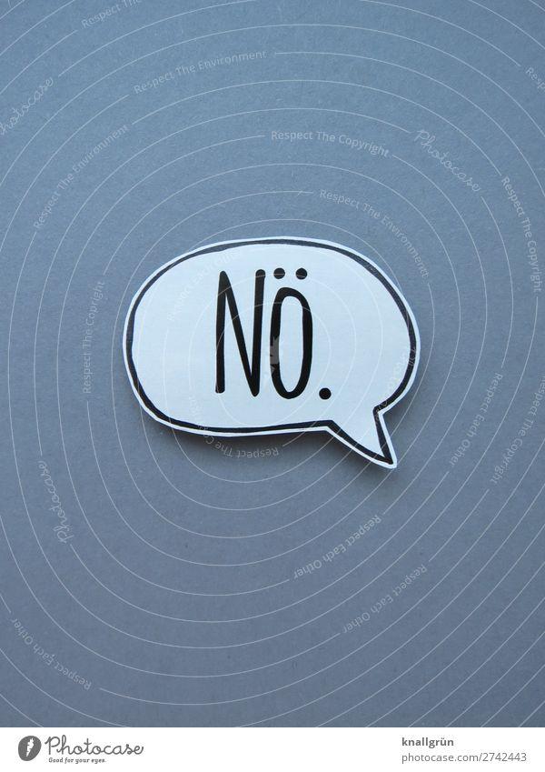 Nö. Sprechblase Schriftzeichen Schilder & Markierungen Kommunizieren grün schwarz weiß Gefühle Entschlossenheit Nein verweigern Ablehnung Farbfoto