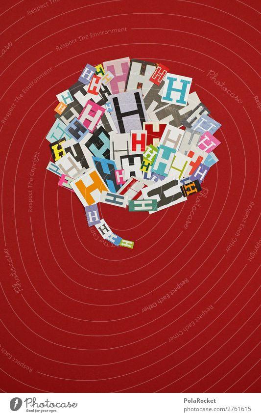 #AJ# H wie Heinrich Kunst Kunstwerk ästhetisch Typographie Sprechblase Sprache Fremdsprache sprechen Telekommunikation Kommunizieren Kommunikationsmittel viele
