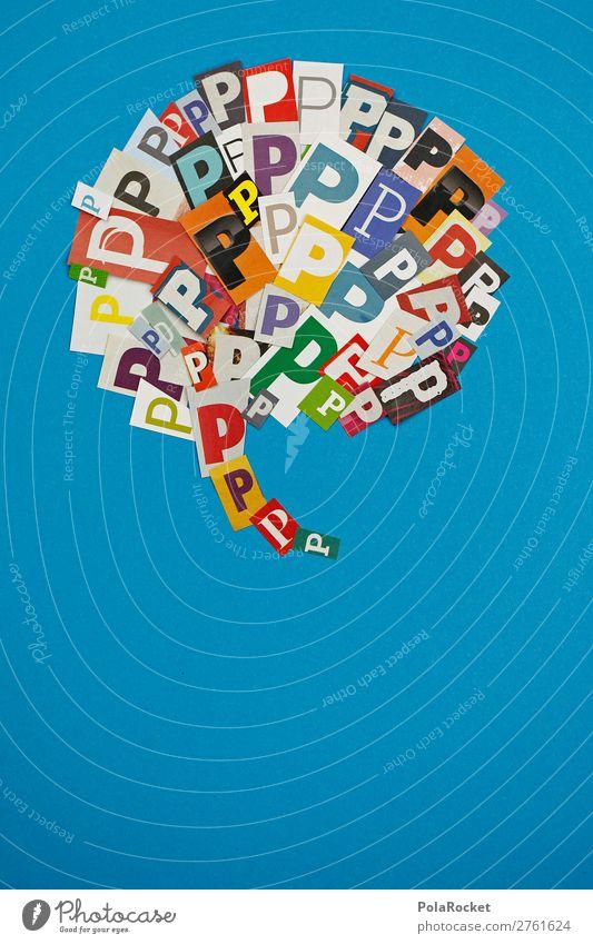 #AJ# P wie Paula Kunstwerk ästhetisch Typographie Schriftzeichen Sprache Fremdsprache Kommunizieren kommunikativ Kommunikationsmittel Sprechblase Wort