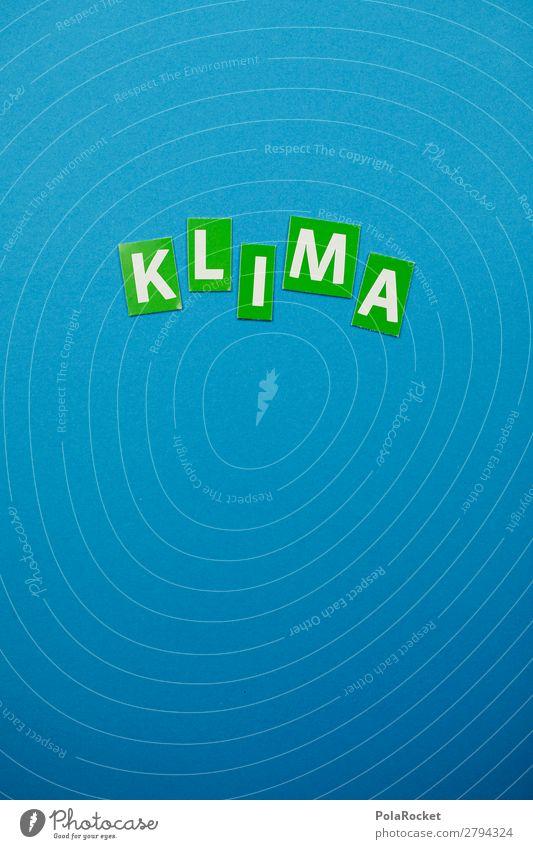 #A# KLIMA Kunst ästhetisch Zukunft Klima Buchstaben Umweltschutz Klimawandel Umweltverschmutzung Grad Celsius Temperatur Klimaschutz Klimaanlage