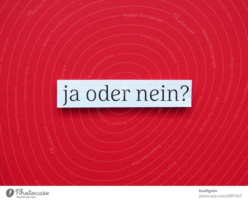 Ja oder nein? unentschlossen unsicher Gefühle Stimmung Erwartung verunsichert Verunsicherung labil Buchstaben Wort Satz Letter Typographie Lateinisches Alphabet