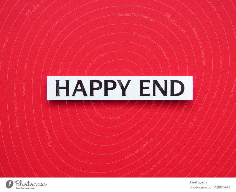 HAPPY END Schriftzeichen Schilder & Markierungen Kommunizieren Glück rot weiß Gefühle Freude Zufriedenheit Lebensfreude Optimismus Liebe Verliebtheit Neugier
