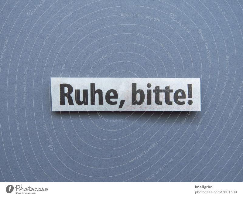 Ruhe, bitte! Konzentration Stille ruhig Erholung Psst Bitte Ruhe Erwartung schweigen still sein Buchstaben Wort Satz Letter Text Typographie Sprache