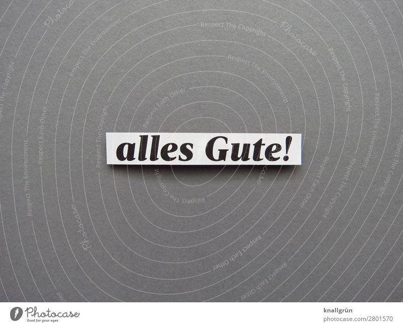 Alles Gute! Glückwünsche Wunsch Mitgefühl Nettigkeit Gefühle Mitleid Kommunizieren Kommunikation Verständigung Interesse Letter Schriftzeichen Buchstaben Text