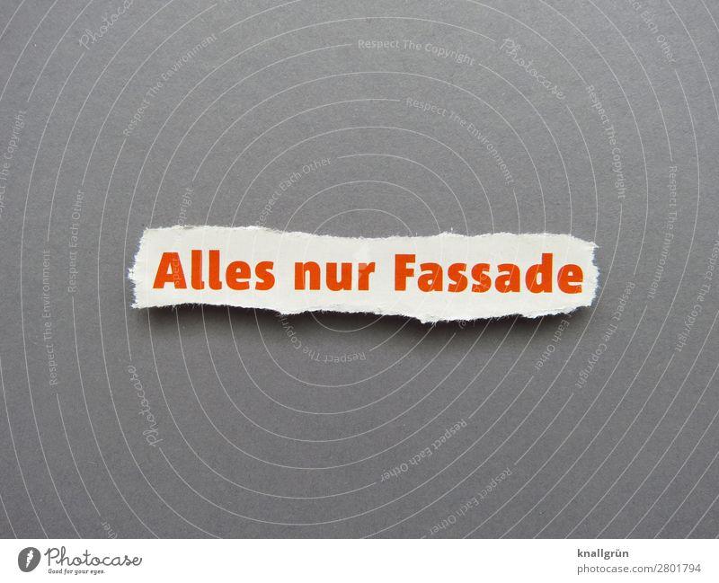 Alles nur Fassade Schriftzeichen Schilder & Markierungen Kommunizieren grau rot weiß Gefühle entdecken erleben geheimnisvoll Gesellschaft (Soziologie) Leben