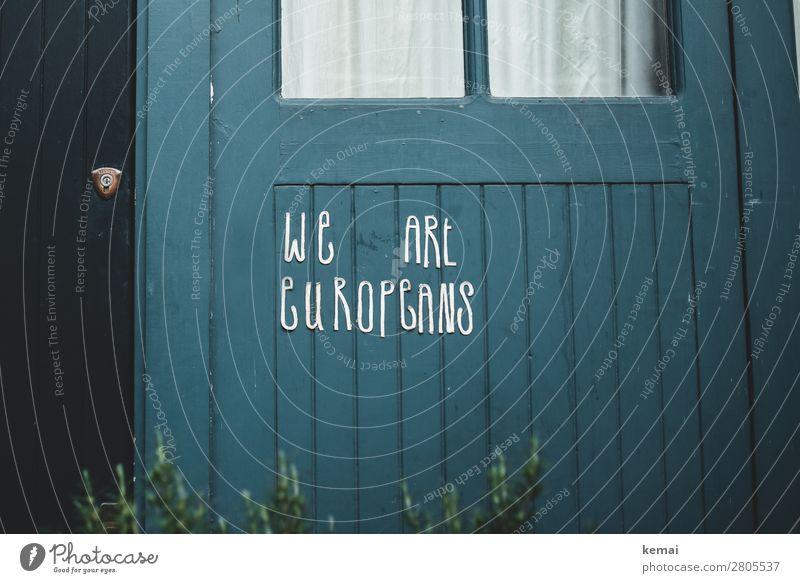 We are Europeans blau Fenster Stil außergewöhnlich Zusammensein Freundschaft Tür Europa Schriftzeichen authentisch Hauptstadt Städtereise türkis Politik & Staat