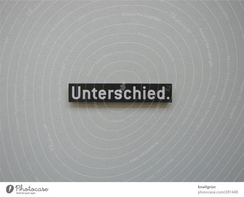 Unterschied. Schriftzeichen Schilder & Markierungen Kommunizieren eckig grau schwarz weiß Zufriedenheit Genauigkeit Konkurrenz Verschiedenheit außergewöhnlich