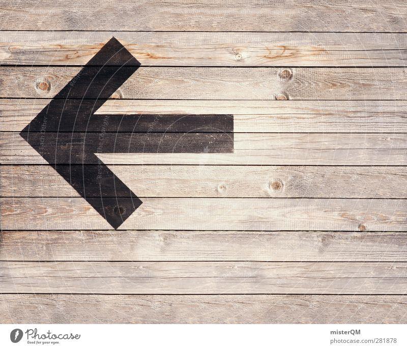 da lang! Kunst ästhetisch Schilder & Markierungen Pfeil Hinweisschild Warnhinweis Warnung wichtig Respekt Werbung Werbebranche Kreativität Idee Holz Wachsamkeit