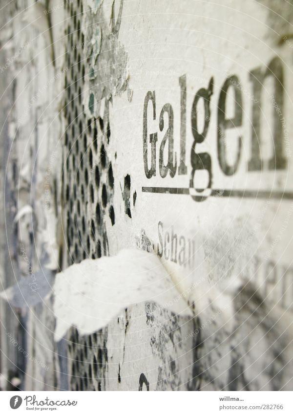 wenn alle stricke reißen | früher... Text Schriftzeichen Galgen Mauer Wand Werbebranche Vergangenheit Zerstörung Selbstmord Mittelalter verfallen Papier Plakat