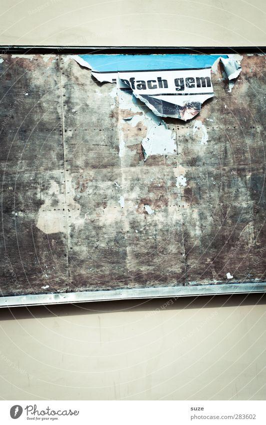 ein.... ...ein Lifestyle Mauer Wand Fassade alt kaputt trashig trist trocken Verfall Vergangenheit Vergänglichkeit Wandel & Veränderung Werbung Material