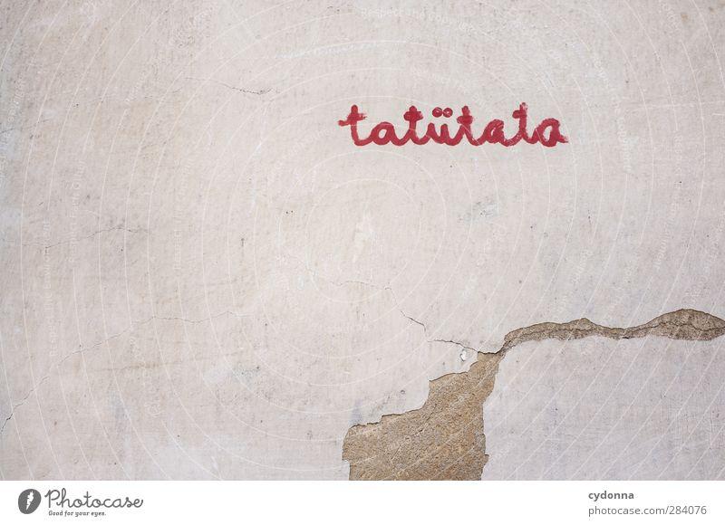 tatütata rot Einsamkeit ruhig Graffiti Wand Leben Freiheit Mauer Zeit Design Schriftzeichen Kommunizieren bedrohlich einzigartig Vergänglichkeit Kreativität