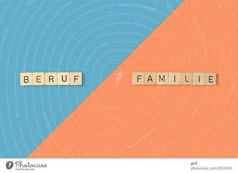 Beruf / Familie Kindererziehung Arbeit & Erwerbstätigkeit Wirtschaft Karriere Feierabend Familie & Verwandtschaft Leben Schriftzeichen ästhetisch