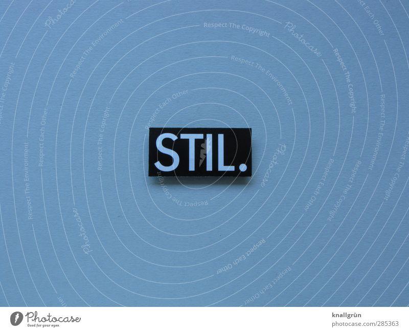 STIL. Schriftzeichen Schilder & Markierungen Kommunizieren ästhetisch eckig einzigartig grau schwarz Gefühle selbstbewußt Design elegant Reichtum Qualität schön
