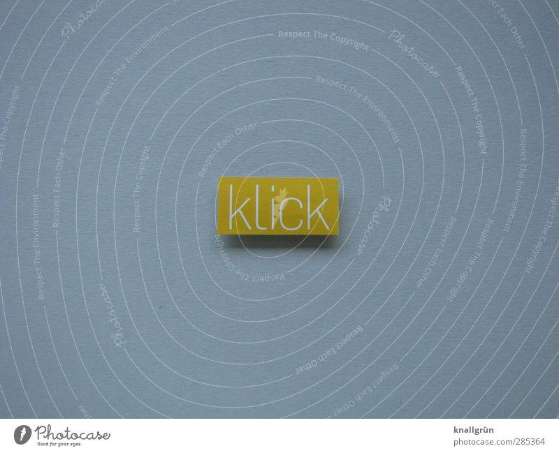 klick Schriftzeichen Schilder & Markierungen Kommunizieren eckig gelb grau Gefühle Freude Begeisterung Erwartung Idee Inspiration Kreativität Perspektive