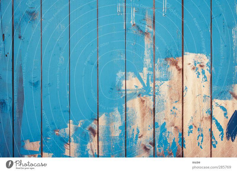 Der Wille war da ... blau Farbe Wand Holz Hintergrundbild Linie authentisch Streifen einfach Vergänglichkeit Zeichen trocken Zaun Verfall Holzbrett bemalt