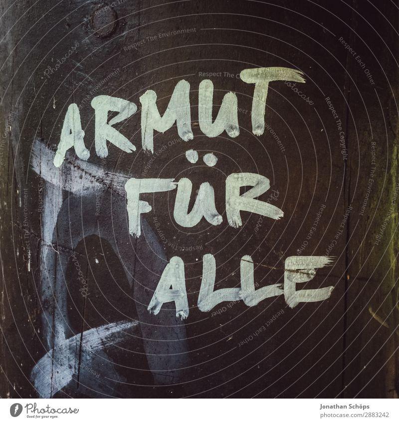 Armut für alle Holz Graffiti Kunst Deutschland Schlagwort Zufriedenheit Angst Schriftzeichen Bildung Zukunftsangst Sehnsucht Wunsch Verzweiflung Sorge