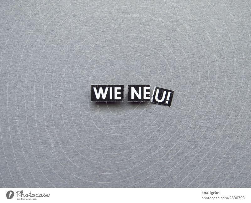 WIE NEU! Schriftzeichen Schilder & Markierungen Kommunizieren verkaufen neu grau schwarz weiß Gefühle Neugier nachhaltig Preisschild Qualität sparsam