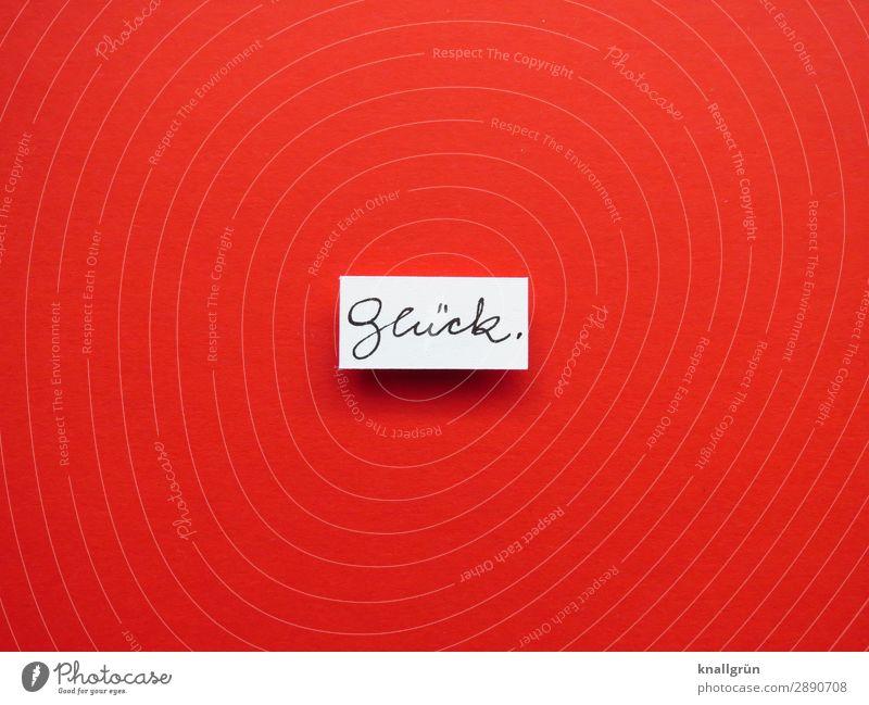 glück. Schriftzeichen Schilder & Markierungen Kommunizieren Glück rot schwarz weiß Gefühle Stimmung Zufriedenheit Lebensfreude Farbfoto Studioaufnahme