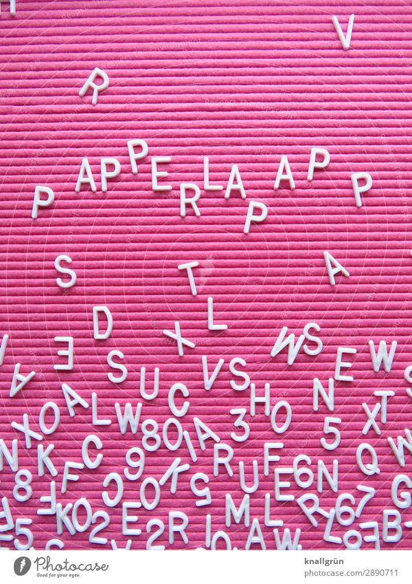 PAPPERLAPAPP weiß lustig Gefühle rosa Schriftzeichen Kommunizieren Konflikt & Streit dumm unsinnig abweisend