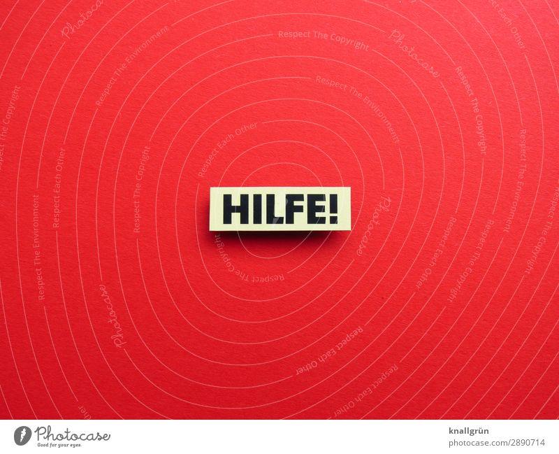 Hilfe! Rettung Notfall Erste Hilfe Hilfsbereitschaft Notlage Notruf Erwartung Gesundheit Mensch hilflos Buchstaben Wort Satz Letter Typographie