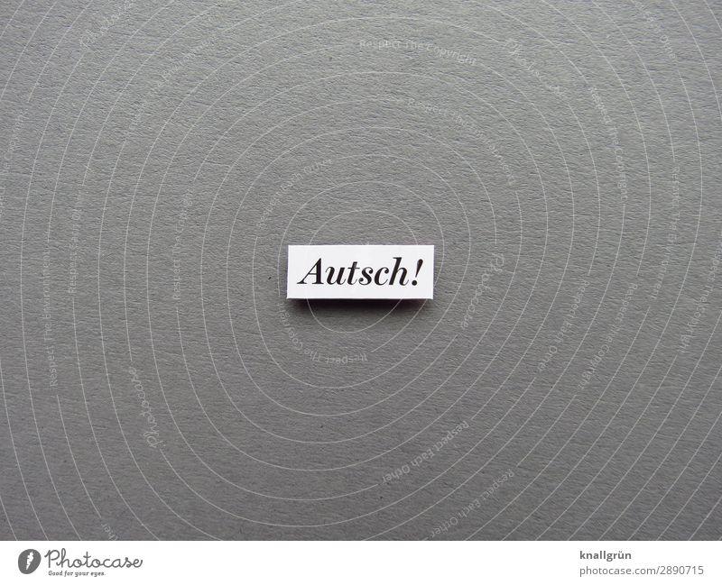 Autsch! Schmerz Verletzung Gesundheit Schmerzlaut Buchstaben Wort Satz Letter Sprache Text Typographie Kommunikation Schilder & Markierungen