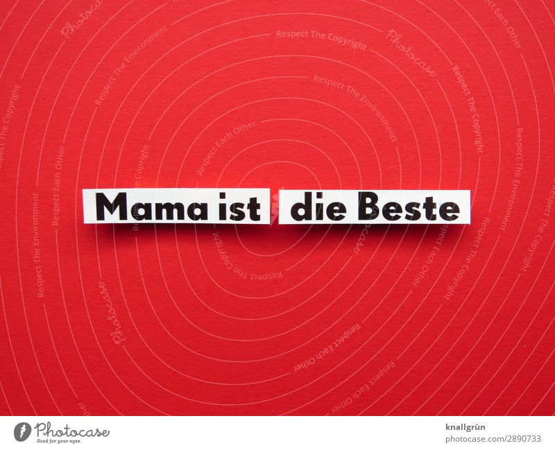 Mama ist die Beste Mutter Kindheit Familie & Verwandtschaft Liebe Muttertag Buchstaben Wort Sprung Zusammensein Mutterliebe Text Gefühle Geborgenheit