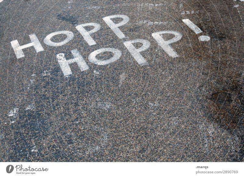 Hopp Hopp! Straße Sport Schriftzeichen Begeisterung Konkurrenz Applaus Motivation herausfordernd