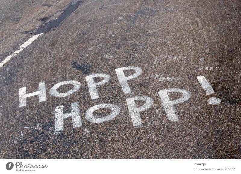 Hopp Hopp! Straße Wege & Pfade Schriftzeichen Kommunizieren Ziel Rennsport Motivation