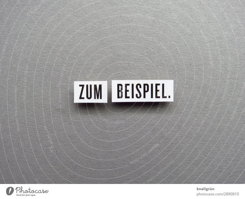 Zum Beispiel. vergleichen beispielsweise erklären Kommunizieren Kommunikation Buchstaben Wort Satz Letter Typographie Sprache Schriftzeichen Menschenleer Text