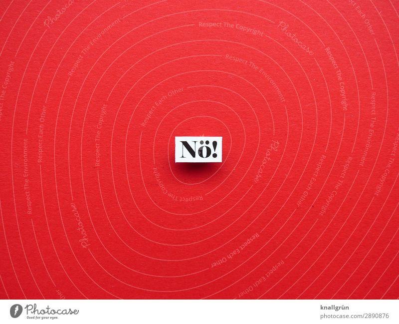 Nö nein Ablehnung Kommunizieren Gefühle Willensstärke Buchstaben Wort Typographie Schriftzeichen Sprache Text Letter Kommunikation Lateinisches Alphabet