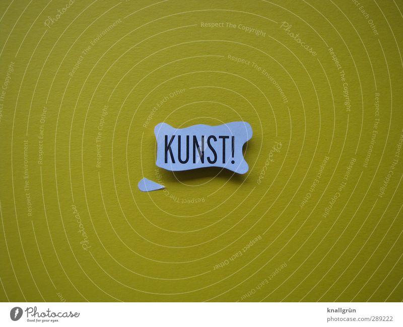 KUNST! schön weiß Farbe Freude gelb Gefühle Stimmung Kunst Schilder & Markierungen Design Kommunizieren Schriftzeichen ästhetisch kaputt einzigartig Zeichen