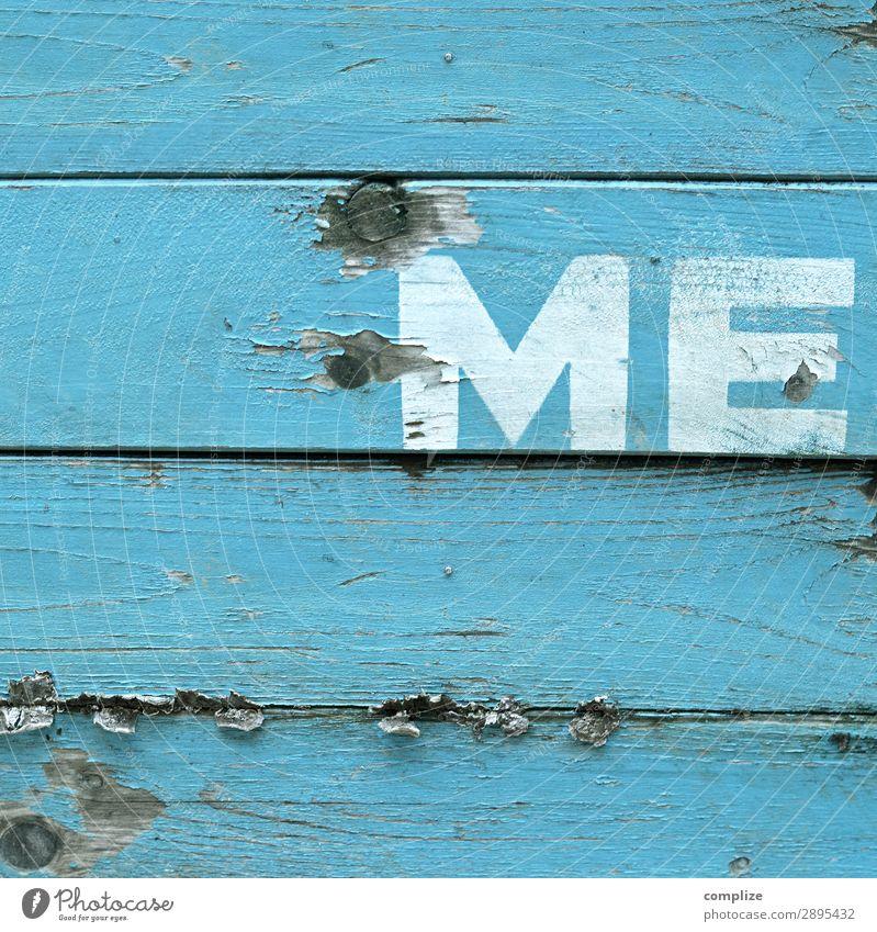 Hey its ME! Stil Design Häusliches Leben Industrie Mensch Zeichen Schriftzeichen Schilder & Markierungen frei blau Freundschaft Freiheit Ich Erzählung Ego